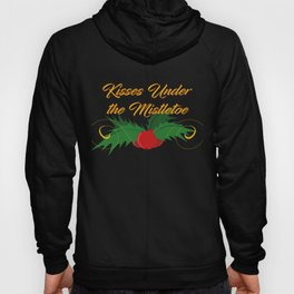 Kisses Under the Mistletoe Holiday Xmas Winter Hoody