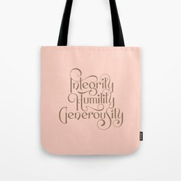 Integrity, Humility, Generousity Tote Bag