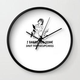 Shut the Fucupcakes - Sarcastic Wall Clock