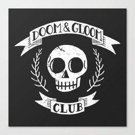 Doom & Gloom Club Canvas Print