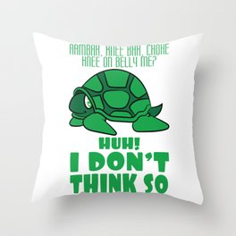 "Arm Bar, Knee Bar, Choke Knee On Belly Me? Huh! I Don't Think So!"" t-shirt design for MMA Fan Lover Throw Pillow"
