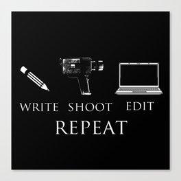Write Shoot Edit Repeat Canvas Print