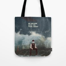 We Become What We Think About Tote Bag