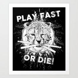 Play Fast or Die! Art Print