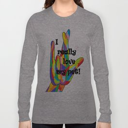 I Really LOVE my PET! Long Sleeve T-shirt