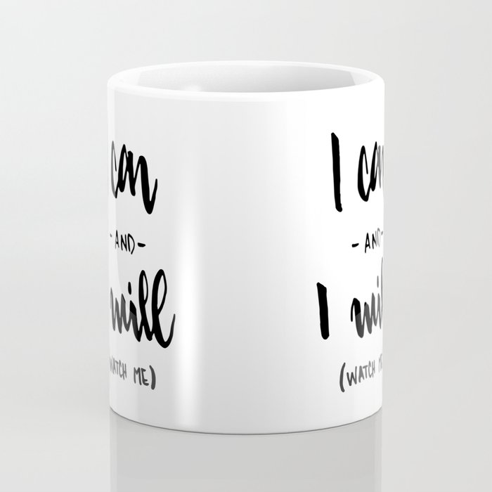I Can and I will Watch me! Coffee Mug