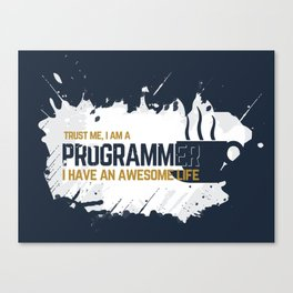 Programmer - awesome life Canvas Print