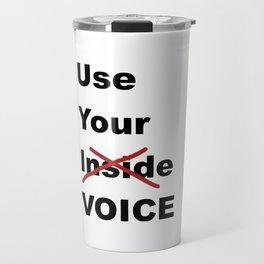 Use Your Voice Travel Mug