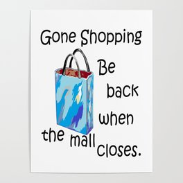 Gone Shopping Be Back when the Mall Closes Poster