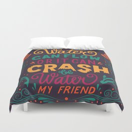 Be Water My Friend 2 Duvet Cover