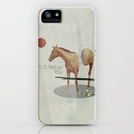 Take The Money and Run iPhone Case