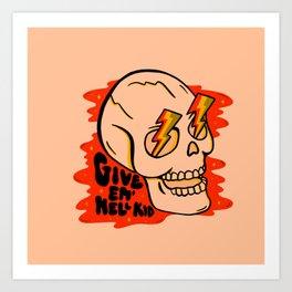 Give 'Em Hell Art Print