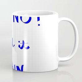 OH NO! I did it again... Coffee Mug