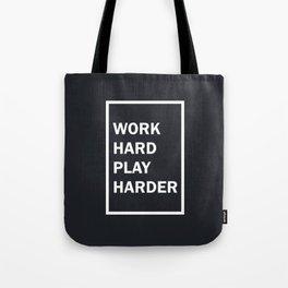 Work Hard Play Harder Tote Bag