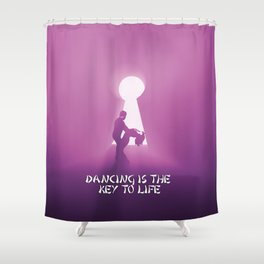 dancing is the key to life Shower Curtain