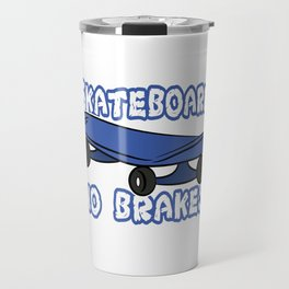 """Skateboard No Brakes"" tee design. Makes an awesome and fabulous gift to your skater friends!  Travel Mug"