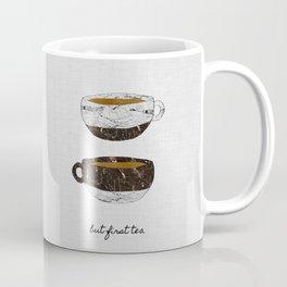 But First Tea Coffee Mug
