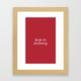 keep on dreaming Framed Art Print