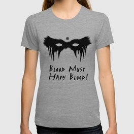 Blood Must Have Blood (English) T-shirt