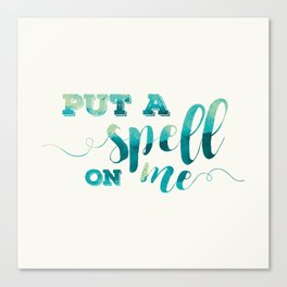 Put a Spell on Me Canvas Print