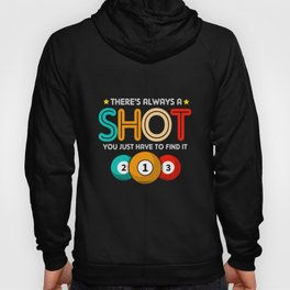 Billiards Always Shot Find It Pool Game Cue Sports Hoody