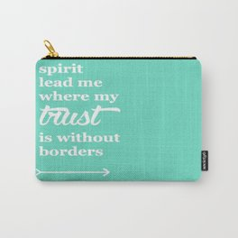 Spirit Lead Me Where My Trust Is Without Borders Oceans Arrow Carry-All Pouch