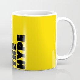 Do not believe the hype Coffee Mug