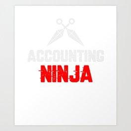 Accounter Accounting Ninja I Funny LiFo HiFo Joke Gift design Art Print