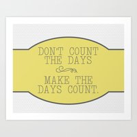 Make The Days Count Art Print