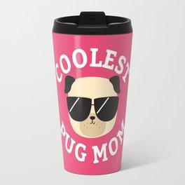 Coolest Pug Mom Travel Mug