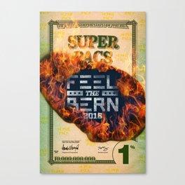 Feel the Super PACs Bern Canvas Print