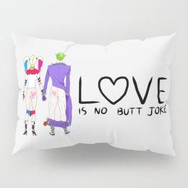 LOVE is no BUTT Joke - Handwritten Pillow Sham