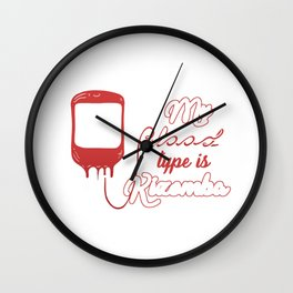 Angolan Kizomba Dancer My Blood Type Is Kizomba Angola Dancing Gift Wall Clock