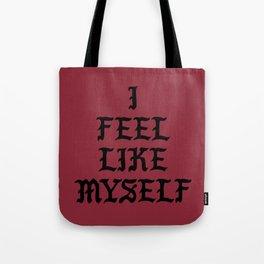 I Feel Like Myself Tote Bag