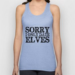 Sorry, I Only Date Elves  Unisex Tank Top