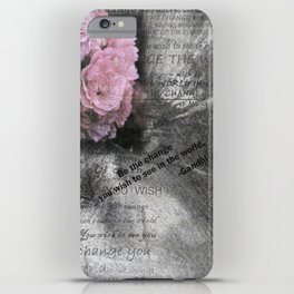 Be The Change You Wish To See In The World iPhone Case