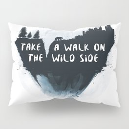 Walk on the wild side Pillow Sham