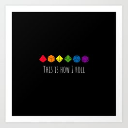 This is how I roll rainbow Art Print