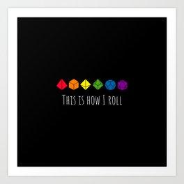 This is how I roll rainbow color Kunstdrucke