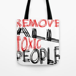 Remove All Toxic People Positive Quote Tote Bag