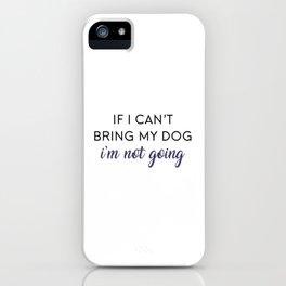 Bringing my Dog iPhone Case
