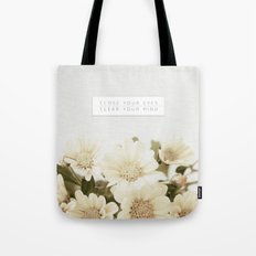 Close Your Eyes   Clear Your Mind Tote Bag