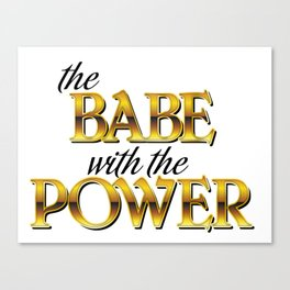 The Babe With The Power Canvas Print