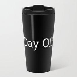 Day Off Y Travel Mug