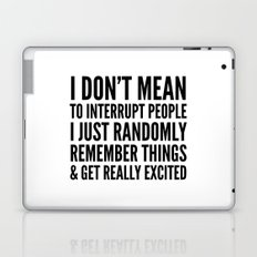 I DON'T MEAN TO INTERRUPT PEOPLE Laptop & iPad Skin