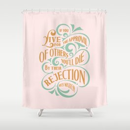 If You Live By People Expectation Shower Curtain
