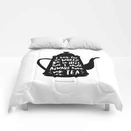I Say Let the World Go to Hell But I Shall Always Have My Tea Black and White kitchen home decor Comforters