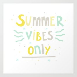 Summer Vibes Only - handlettering quote design in pastel colors palette for T-shirts and other stuff Art Print
