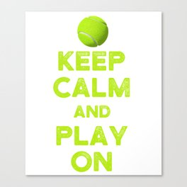 Keep Calm and Play on Gift Canvas Print