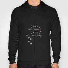 dogs have owners, cats have employees Hoody